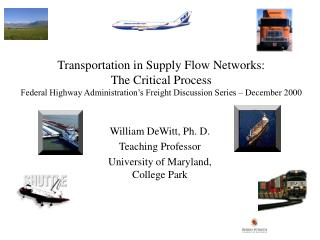 Transportation in Supply Flow Networks: The Critical Process Federal Highway Administration s Freight Discussion Series