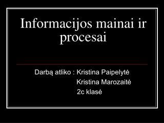 Informacijos mainai ir procesai