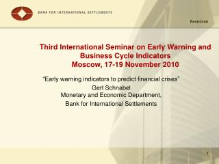Third International Seminar on Early Warning and Business Cycle Indicators   Moscow, 17-19 November 2010