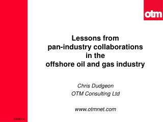 Lessons from  pan-industry collaborations in the  offshore oil and gas industry