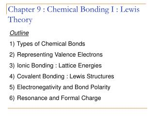 Chapter 9 : Chemical Bonding I : Lewis Theory