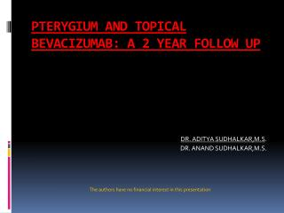 PTERYGIUM AND TOPICAL BEVACIZUMAB: A 2 YEAR FOLLOW UP