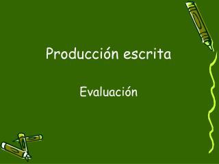 Producci n escrita  Evaluaci n