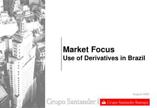 Market Focus Use of Derivatives in Brazil