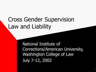 Cross Gender Supervision Law and Liability