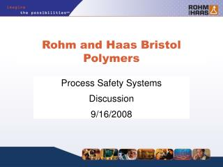 Rohm and Haas Bristol Polymers