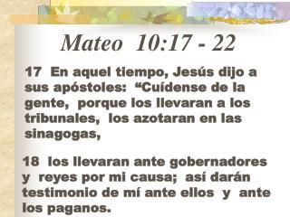 Mateo  10:17 - 22