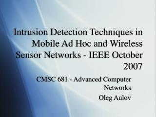 Intrusion Detection Techniques in Mobile Ad Hoc and Wireless Sensor Networks - IEEE October 2007