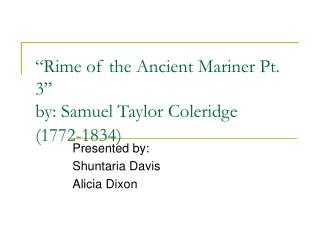Rime of the Ancient Mariner Pt. 3  by: Samuel Taylor Coleridge 1772-1834