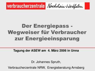 Der Energiepass - Wegweiser f r Verbraucher zur Energieeinsparung