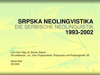 Univ.-Prof. Mag. Dr. Branko To ovic   Die serbokroat., rus., slow. Phytosymbolik, Phytonymie und Phytopragmatik, SE  Mar