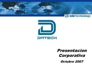 Presentacion Corporativa Octubre 2007