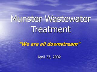We are all downstream   April 23, 2002