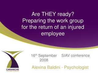 Are THEY ready  Preparing the work group for the return of an injured employee