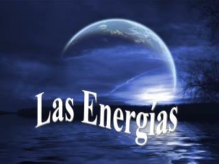 Las Energ as