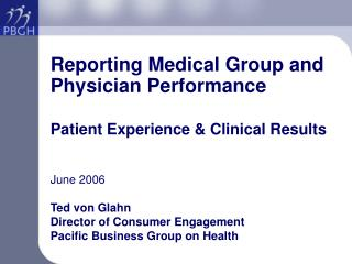 Reporting Medical Group and Physician Performance  Patient Experience  Clinical Results
