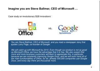 Imagine you are Steve Ballmer, CEO of Microsoft