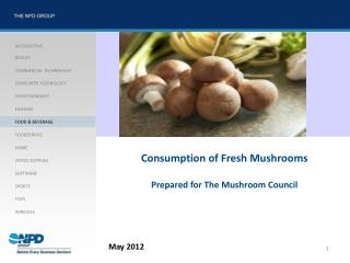 Consumption of Fresh Mushrooms  Prepared for The Mushroom Council