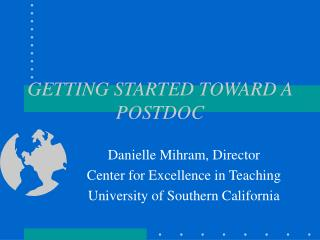 GETTING STARTED TOWARD A POSTDOC