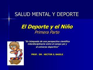 SALUD MENTAL Y DEPORTE  El Deporte y el Ni o Primera Parte