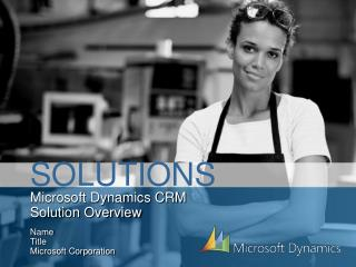 Microsoft Dynamics CRM  Solution Overview