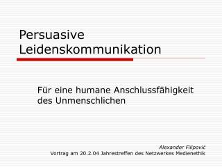 Persuasive Leidenskommunikation