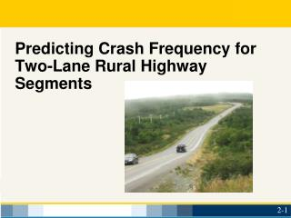 Predicting Crash Frequency for Two-Lane Rural Highway Segments