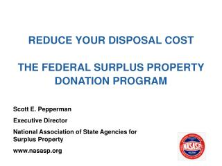 REDUCE YOUR DISPOSAL COST   THE FEDERAL SURPLUS PROPERTY DONATION PROGRAM