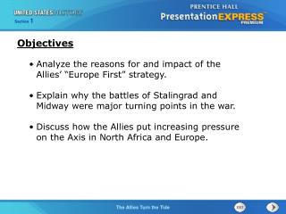 Analyze the reasons for and impact of the Allies   Europe First  strategy. Explain why the battles of Stalingrad and Mid