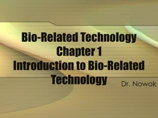 Bio-Related Technology  Chapter 1 Introduction to Bio-Related Technology