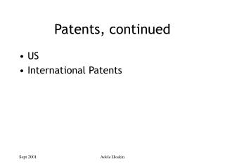 Patents, continued