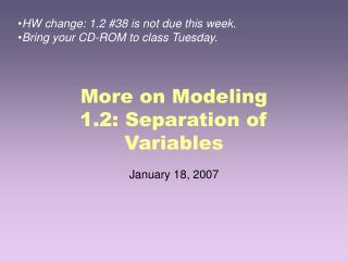 More on Modeling 1.2: Separation of Variables