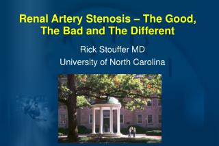 Renal Artery Stenosis   The Good, The Bad and The Different