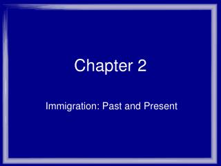 Immigration: Past and Present