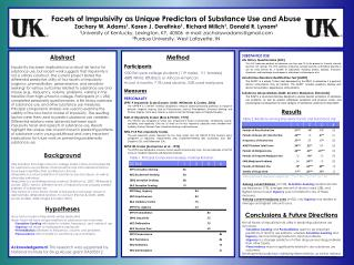 Facets of Impulsivity as Unique Predictors of Substance Use and Abuse Zachary W. Adams1, Karen J. Derefinko1, Richard Mi