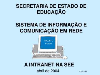 SECRETARIA DE ESTADO DE EDUCA  O  SISTEMA DE INFORMA  O E COMUNICA  O EM REDE