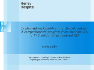 Implementing RapidArc into clinical routine:  A comprehensive program from machine QA to TPS validation and patient QA