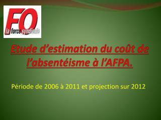 Etude d estimation du co t de l absent isme   l AFPA.