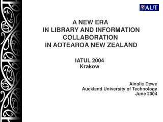 A NEW ERA  IN LIBRARY AND INFORMATION COLLABORATION  IN AOTEAROA NEW ZEALAND