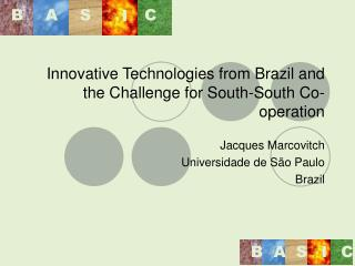 Innovative Technologies from Brazil and  the Challenge for South-South Co-operation