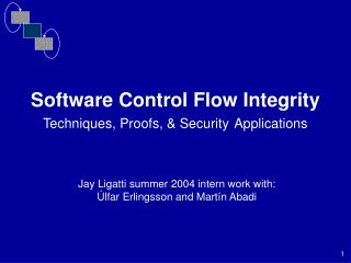 Software Control Flow Integrity Techniques, Proofs,  Security Applications