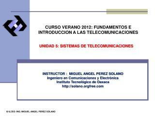 CURSO VERANO 2012: FUNDAMENTOS E INTRODUCCION A LAS TELECOMUNICACIONES