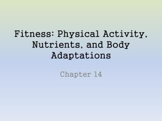 Fitness: Physical Activity, Nutrients, and Body Adaptations