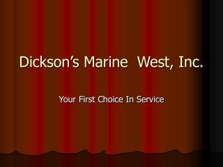 Dickson s Marine  West, Inc.