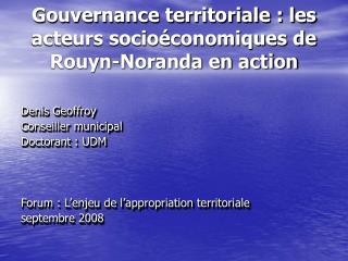 Gouvernance territoriale : les acteurs socio conomiques de Rouyn-Noranda en action
