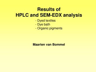 Results of HPLC and SEM-EDX analysis