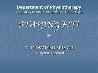 Department of Physiotherapy              THE AGA KHAN UNIVERSITY HOSPITAL
