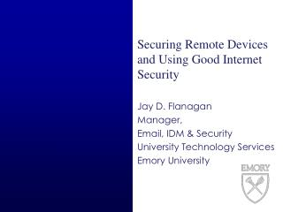 Securing Remote Devices and Using Good Internet Security