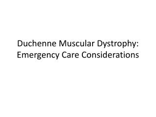 Duchenne Muscular Dystrophy: Emergency Care Considerations