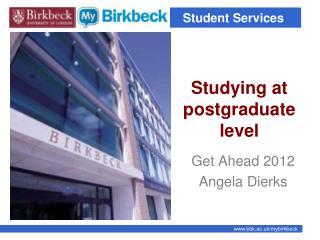 Studying at postgraduate level